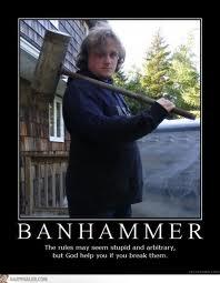 Name:  Banhammer#3.jpg Views: 35 Size:  8.5 KB