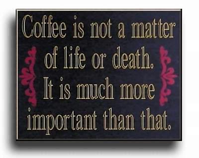 Name:  coffee improtant.jpg Views: 51 Size:  20.9 KB